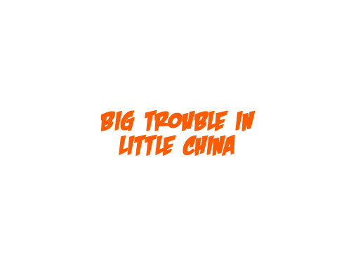 Big Trouble In Little China Characters logo