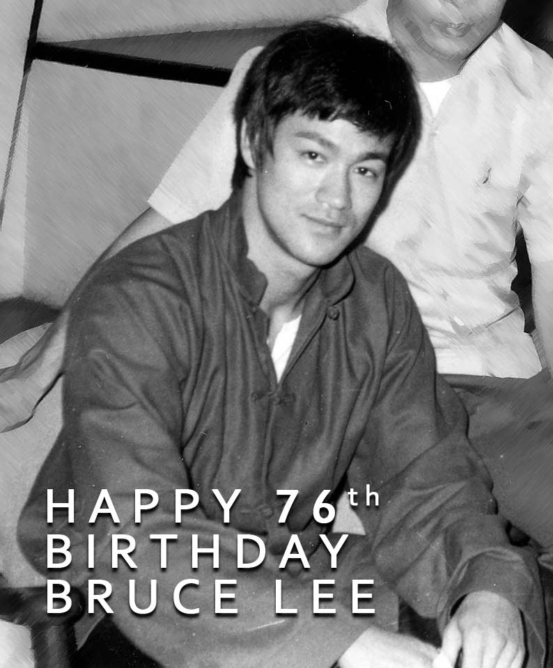 Black and white photo of the Master Big Boss, Bruce Lee - Happy 76th Birthday text